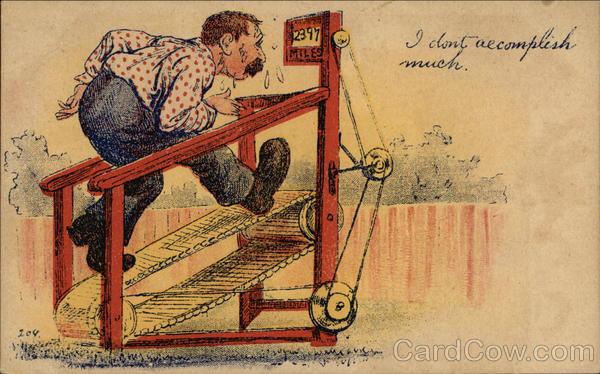 I Don't Accomplish Much - Man on Primitive Treadmill