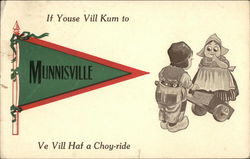 If Youse Vill Kum to Munnisville Ve Vill Haf a Choy-Ride