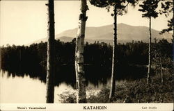 Trees, Lake and Mount Katahdin in Maine