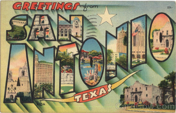 Greetings From San Antonio San Antonia Texas
