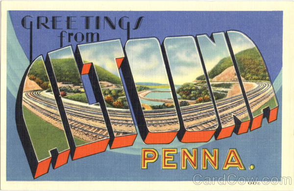Greetings From Altoona Pennsylvania