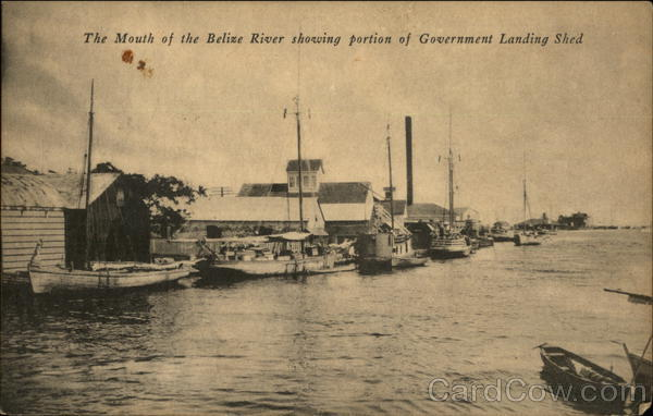 The Mouth of the Belize River Showing Portion of Government Landing Shed Belize City