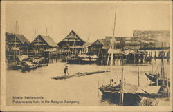 Straits Settlements and Fishermen Huts in Malayan Kampong