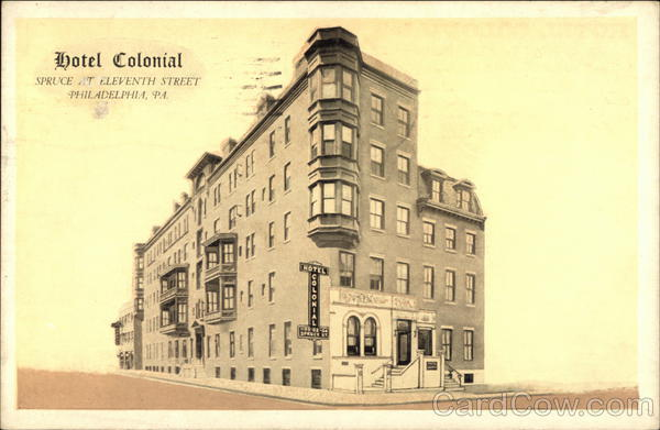Hotel Colonial, Spruce at Eleventh Street, A Real Family Hotel Philadelphia Pennsylvania