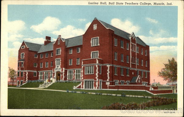Lucina Hall, Ball State Teachers College Muncie Indiana