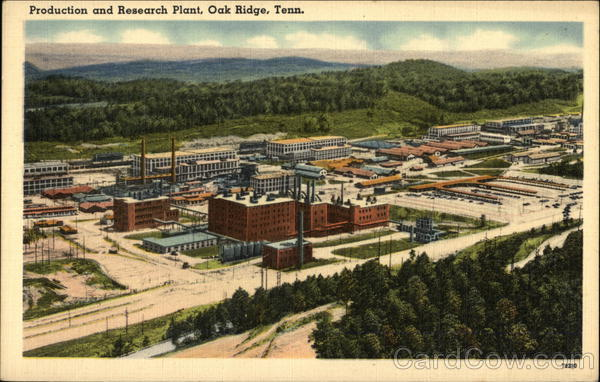 Production and Rsearch Plant - Birthplace of the Atomic Bomb Oak Ridge Tennessee