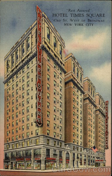 Rest Assured - Hotel Times Square, 434rd St. West of Broadway New York
