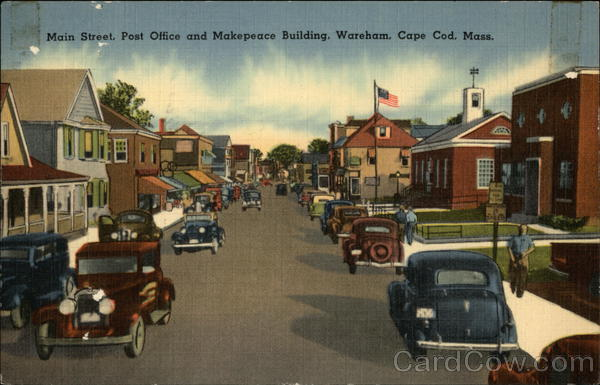 Main Street, Post Office and Makepeace Building Wareham Massachusetts