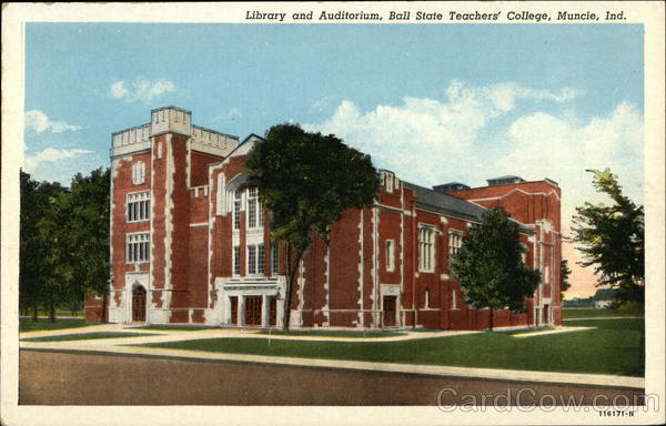 Library and Auditorium, Ball State Teachers' College Muncie Indiana