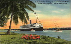 S.S. Florida Passing Through Channel at Miami, Fla. upon Arrival from Havana, Cuba