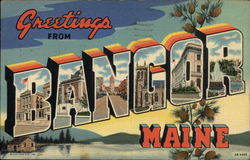 Greetings from Bangor, Maine