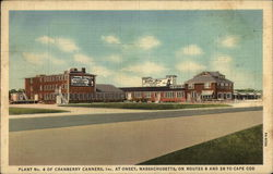 Plant No. 4 of Crarry Canners Inc., On Routes 6 and 28 to Cape Cod