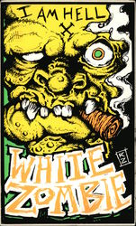 I Am Hell. White Zombie