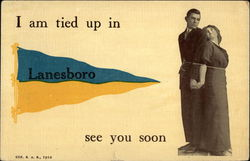 I Am Tied Up in Lanesboro, See You Soon