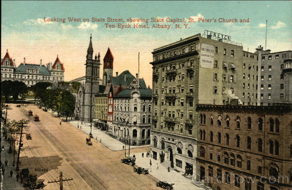 Looking West on State Street, showing State Capitol, St Peter's Church and Ten Eyck Hotel Albany New York