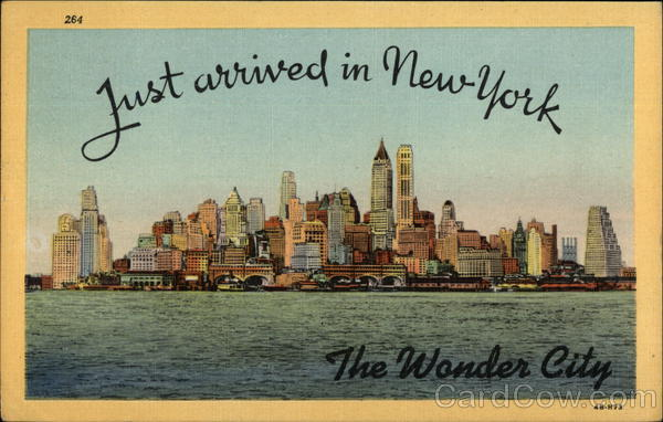 Just Arrived in New York The Wonder City