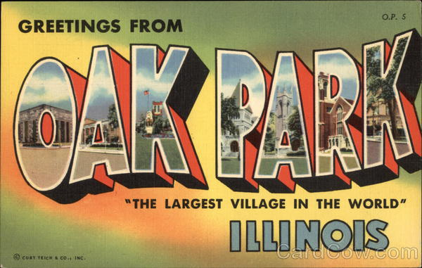 Greetings from Oak Park Illinois