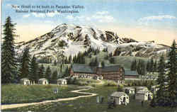 New Hotel To Be Built In Paradise Valley, Rainier National Park