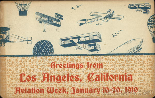 Greetings from Aviation Week, January 10-20, 1910 Los Angeles California