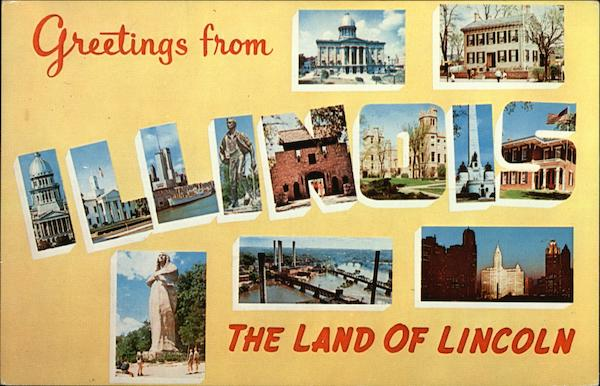 Greetings from the Land of Lincoln - Prairie State Springfield Illinois
