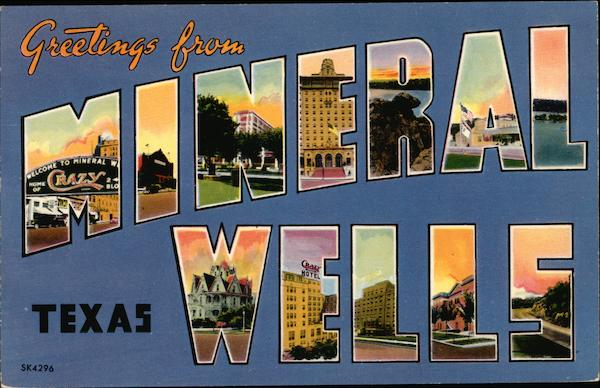 Greetings From Mineral Wells, Texas