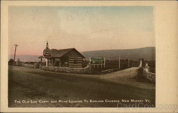 The Old Log Cabin and Road Leading to Endless Caverns New Market Virginia
