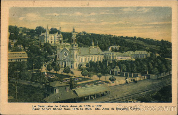 St. Anne's Shrine from 1876 to 1922 Ste. Anne de Beaupre Canada