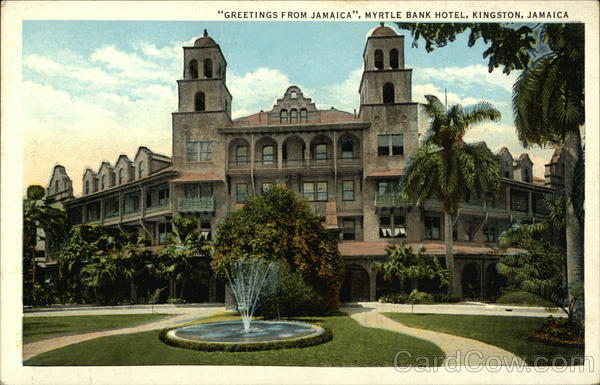 Greetings from Jamaica - Myrtle Bank Hotel Kingston