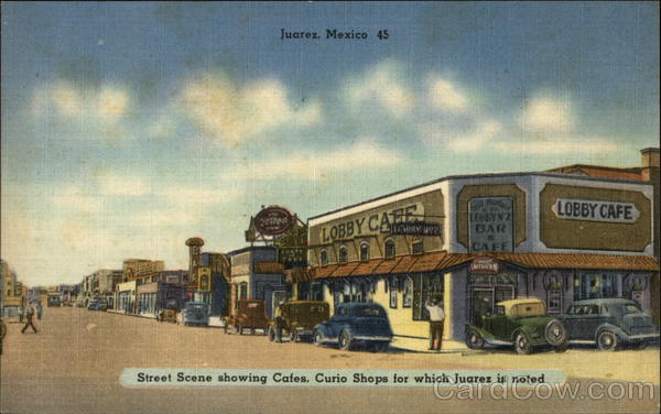 Street Scene Showing Cafes, Curio Shops for Which Juarez is Noted Mexico
