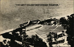 """The Lost Colony Waterside Theater"", Roanoke Island, Fort Raleigh"