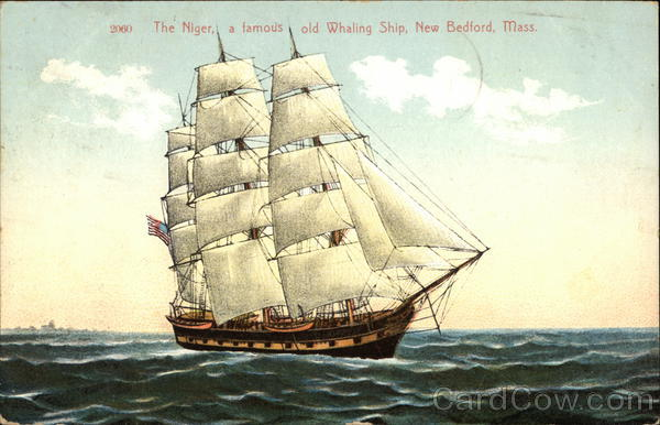 The Niger, A Famous Whaling Ship New Bedford Massachusetts