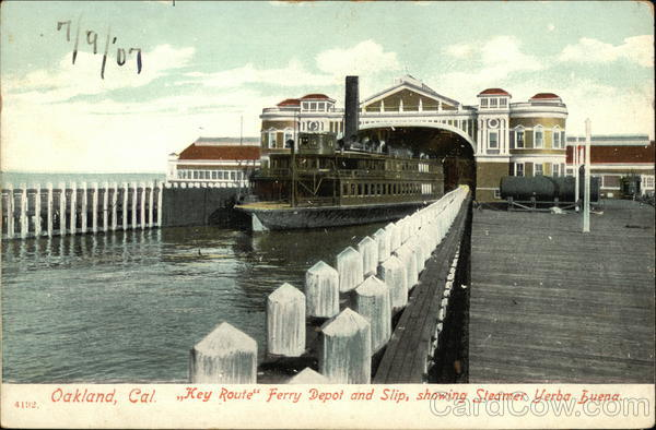 Key Route Ferry Depot and Slip, showing Steamer Yerba Buena Oakland California