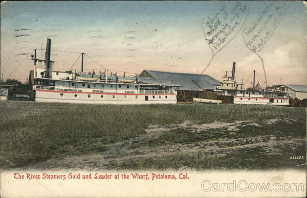 The River Steamers Gold and Leader at the Wharf Petaluma California