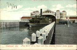 """Key Route"" Ferry Depot and Slip, showing Steamer Yerba Buena"