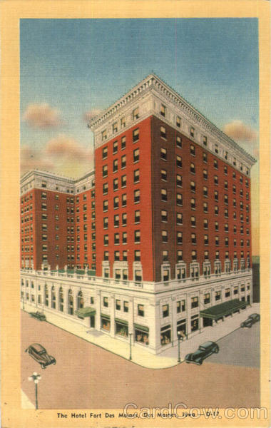 The Hotel Fort Des Moines Iowa