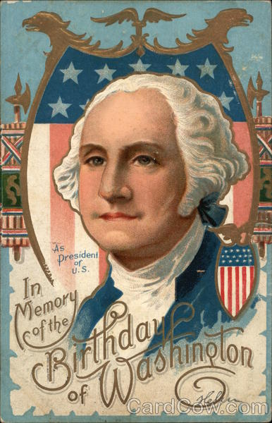 In Memory of the Birthday of Washington President's Day
