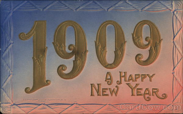 A Happy New Year, 1909 Year Dates
