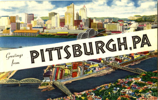 Greetings From Pittsburgh Pennsylvania