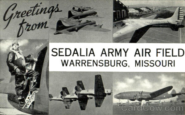 Greetings From Sedalia Army Air Field Warrensburg Missouri