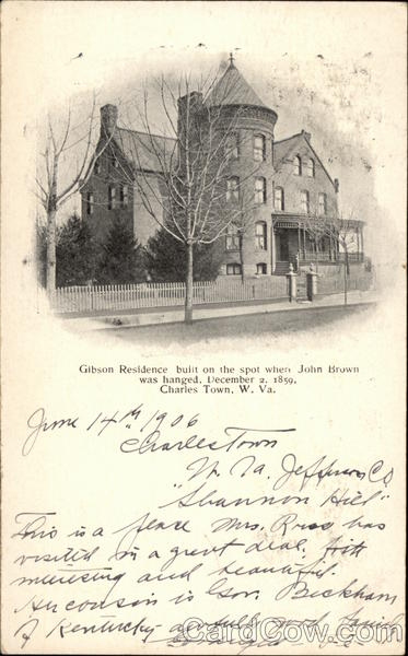 Gibson Residence on the spot where John Brown was Hanged Charles Town West Virginia