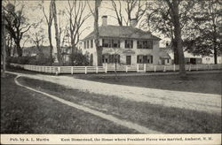 Kent Homestead, the House where President Pierce was Married
