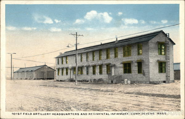 301st Field Artillery Headquarters and Regimental Infirmary Camp Devens Massachusetts