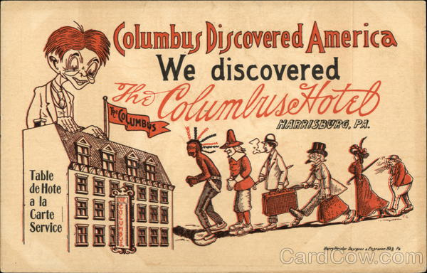 Columbus Discovered America, We discovered The Columbus Hotel Harrisburg Pennsylvania