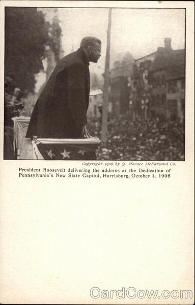 President Roosevelt Delivering the Address at the Dedication of Pennsylvania's New State Capitol Harrisburg