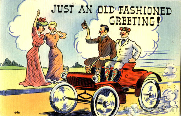 Just An Old Fashioned Greeting! Cars