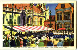 Market Place Of Belgian Village And The Folk Dancers