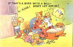 If That's A Bird With A Bill- Don't Let Him In!