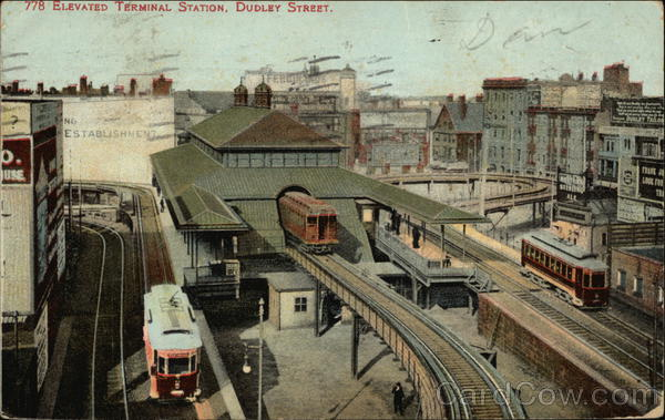 778 Elevated Terminal Station, Dudley Street Boston Massachusetts