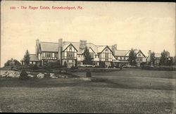 The Roger Estate, Kennebunkport, Me.