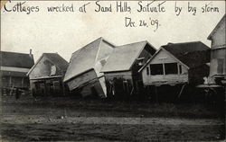 Cottages Wrecked at Sand Hills By Big Storm